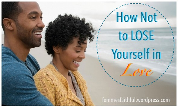 How Not to Lose Yourself In Love